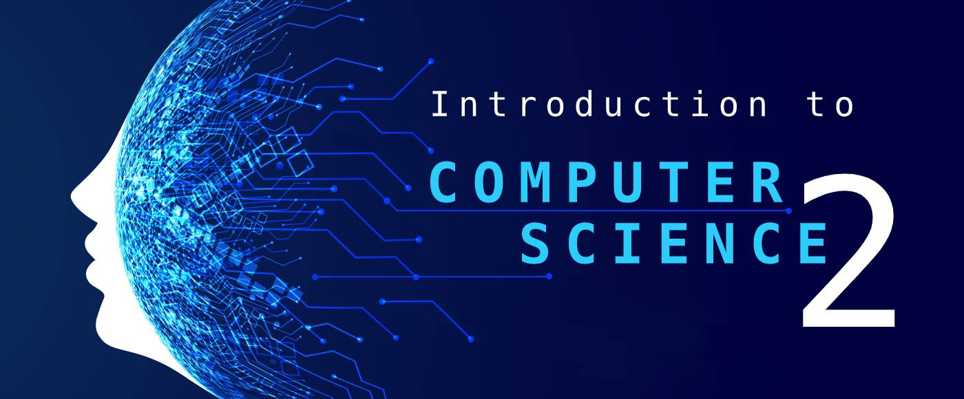 INTRODUCTION TO COMPUTER SCIENCE 2 CC102_1